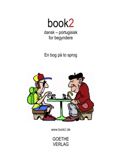 Book2 Dansk - Portugisisk  for Begyndere - Johannes Schumann; Johannes Schumann; Johannes Schumann - Bøger - Books on Demand - 9788771141702 - July 17, 2017