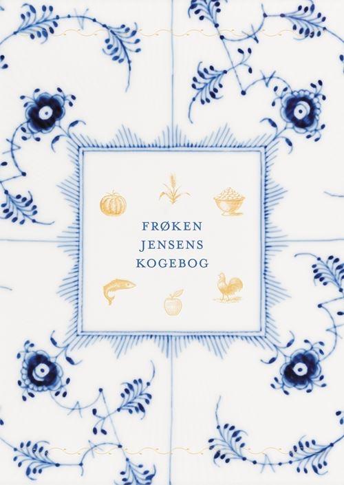 Frøken Jensens Kogebog - Kristine Marie Jensen - Bøger - Gyldendal - 9788702249705 - October 14, 2021