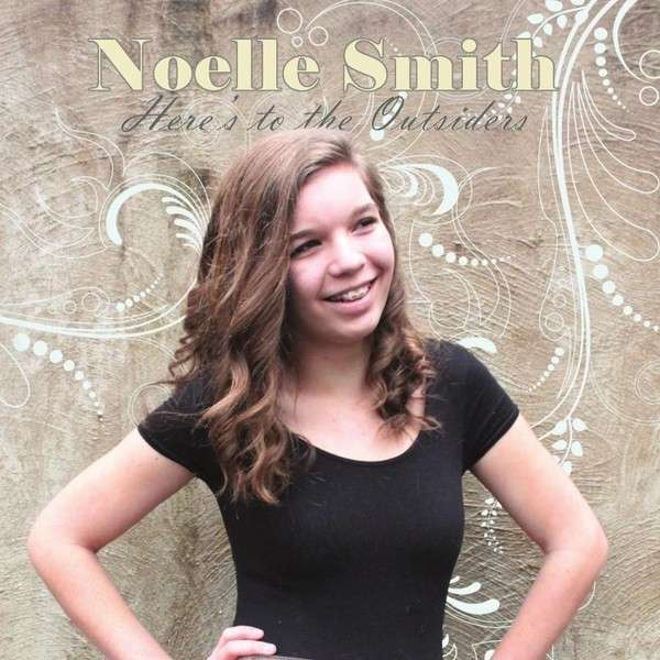 Heres to the Outsiders - Noelle Smith - Musik - Noelle Smith - 0029882560709 - January 28, 2013
