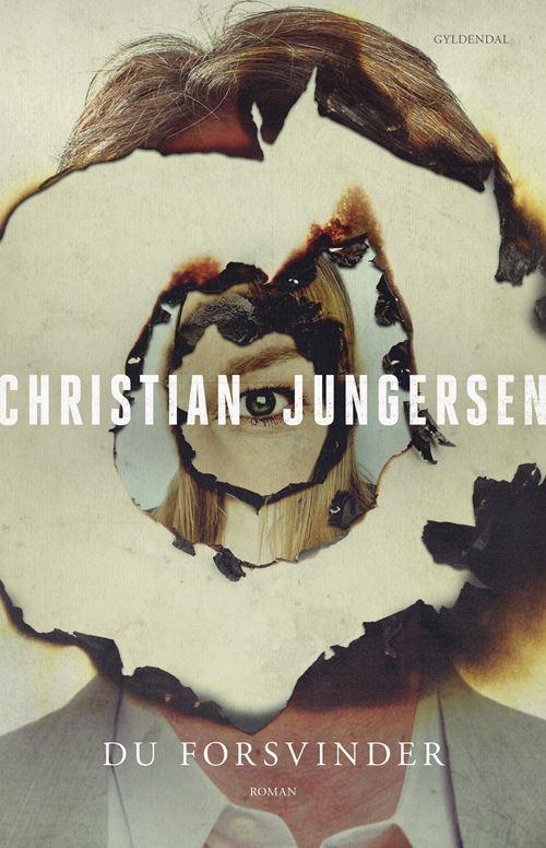 Du forsvinder - Christian Jungersen - Bøger - Gyldendal - 9788702340709 - September 15, 2021