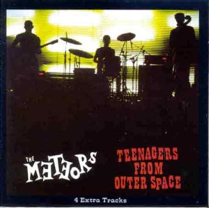 Teenagers From Outer Spac - Meteors - Musik - BIG BEAT - 0029667404716 - March 26, 1990
