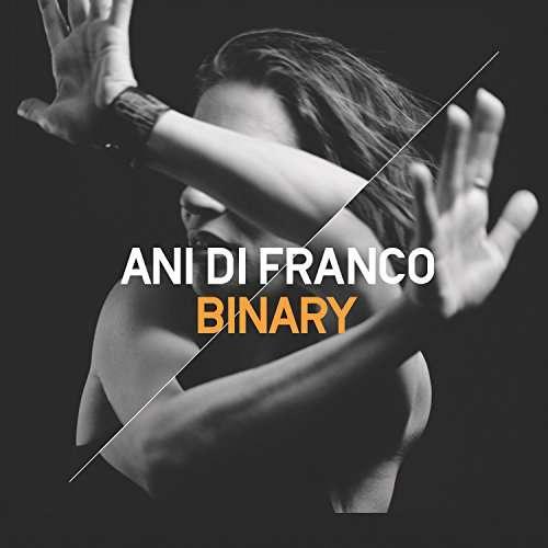 Binary - Ani Difranco - Musik - RIGHTEOUS BABE - 0748731708719 - June 9, 2017