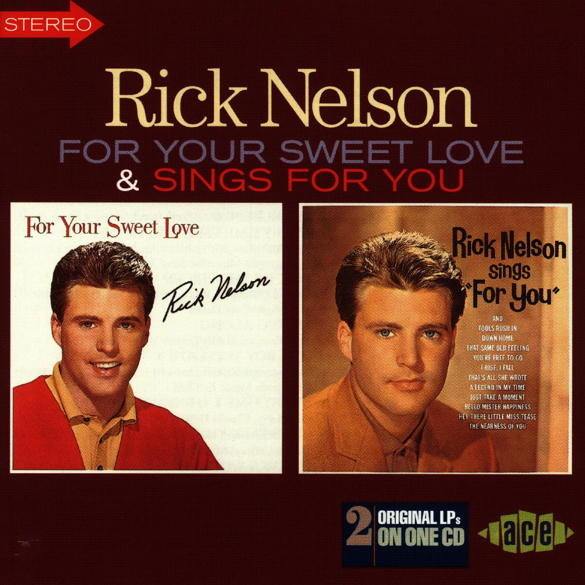 For Your Sweet Love / Sings For You - Rick Nelson - Musik - ACE RECORDS - 0029667166720 - September 29, 1997