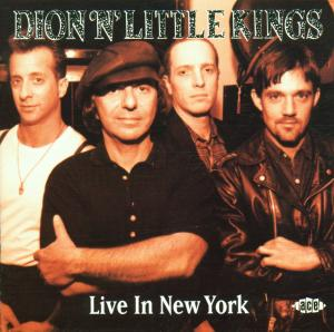 Live In New York - Dion 'n' Little Kings - Musik - ACE - 0029667179720 - December 6, 2001