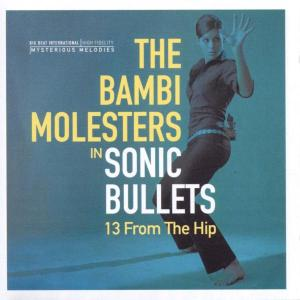 Sonic Bullets - Bambi Molesters - Musik - ACE - 0029667421720 - July 4, 2002