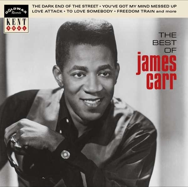 The Best Of - James Carr - Musik - KENT - 0029667086721 - December 8, 2017