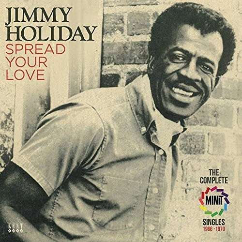 Spread Your Love - Jimmy Holiday - Musik - KENT - 0029667242721 - January 26, 2015