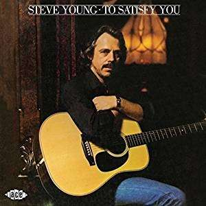 To Satisfy You - Steve Young - Musik - ACE - 0029667089722 - April 6, 2018