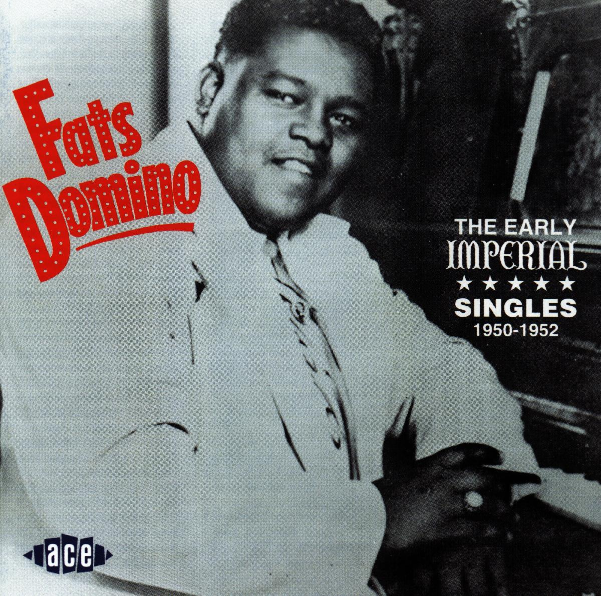 Early Imperial Singles - Fats Domino - Musik - ACE RECORDS - 0029667159722 - June 24, 1996