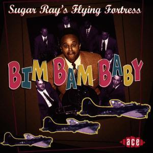 Bim Bam Baby - Sugar Ray's Flying Fortre - Musik - ACE - 0029667162722 - May 3, 1996