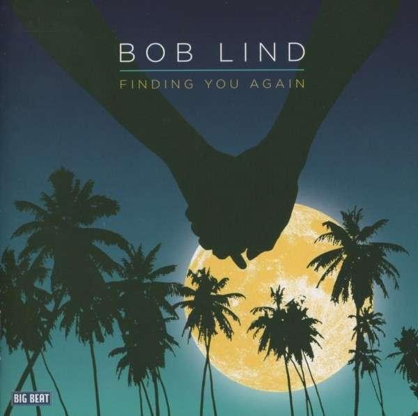 Finding You Again - Bob Lind - Musik - BIG BEAT - 0029667430722 - October 4, 2012