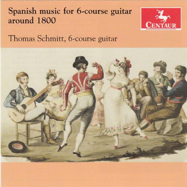 Spanish Music for 6-course Guitar Around 1800 - Thomas Schmitt - Musik - CENTAUR - 0044747327723 - April 30, 2013
