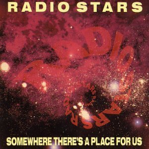 Somewhere There's A PLACE FOR US - Radio Stars - Musik - CHISWICK - 0029667410724 - June 30, 1979