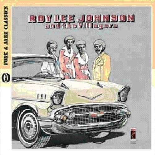 Roy Lee Johnson And The Villagers - Roy Lee Johnson / the Villagers - Musik - BEAT GOES PUBLIC - 0029667522724 - November 29, 2010