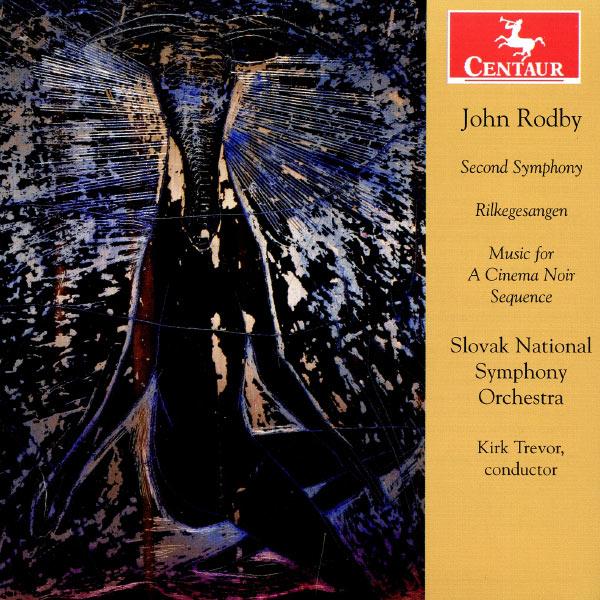 Second Symphony / Rilkegesangen - Rodby / Slovak National Symphony Orch / Trevor - Musik - Centaur - 0044747323725 - April 30, 2013