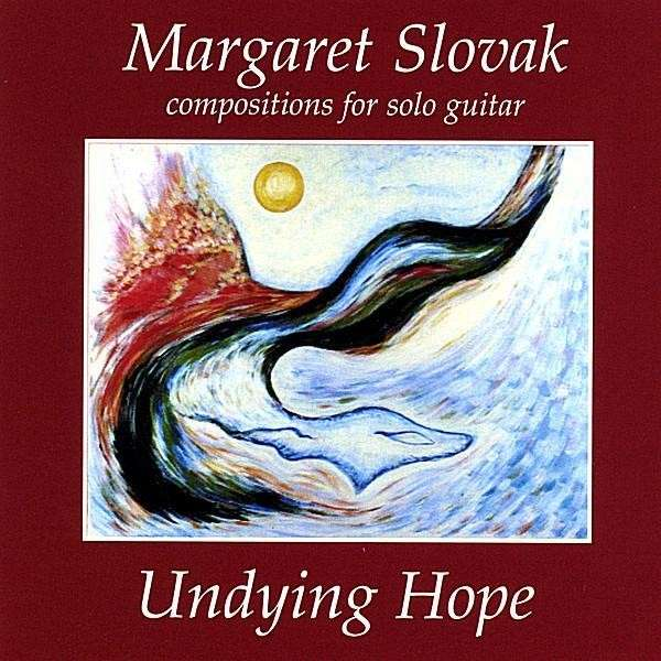 Undying Hope - Margaret Slovak - Musik - Slovak Music - 0029817970726 - March 2, 2004