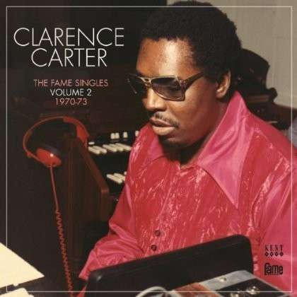 Fame Singles Volume 2 - Clarence Carter - Musik - KENT SOUL - 0029667240727 - October 30, 2013