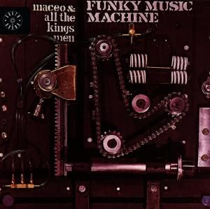 Funky Music Machine - Maceo & All the Kings men - Musik - ACE RECORDS - 0029667378727 - December 31, 1993