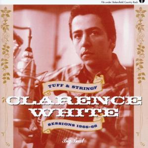 Tuff & Stringy - Clarence White - Musik - BIGBEAT - 0029667422727 - April 10, 2003