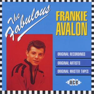 Fabulous Frankie - Frankie Avalon - Musik - ACE RECORDS - 0029667790727 - December 31, 1993