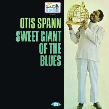 Sweet Giant Of The Blues - Otis Spann - Musik - ACE - 0029667058728 - April 3, 2014