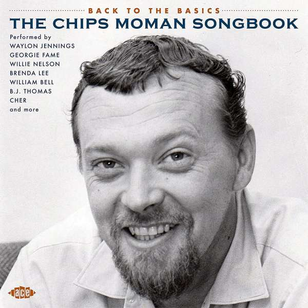 Back To The Basics - The Chips Moman Songbook - Various Artists - Musik - ACE - 0029667102728 - June 25, 2021