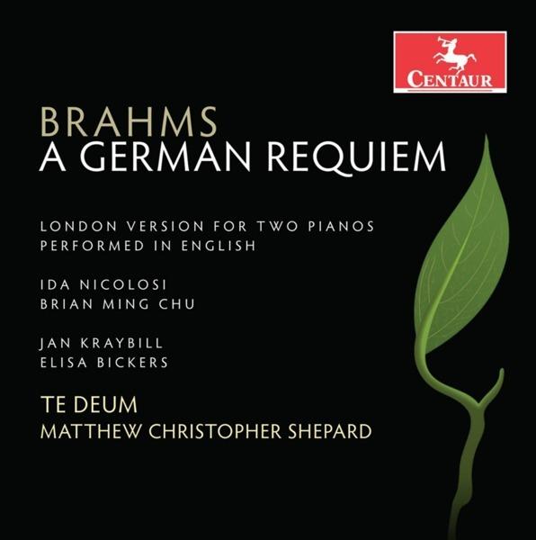 Brahms: a German Requiem Op.45 - Te Deum - Musik - CENTAUR - 0044747364728 - February 28, 2019