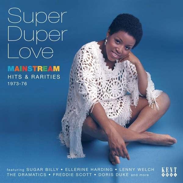 Super Duper Love: Mainstream Hts & Rarities 1973-76 - V/A - Musik - KENT SOUL - 0029667077729 - November 3, 2016