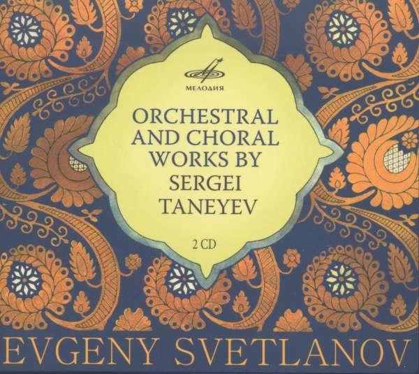 Orchestral & Choral Works - S. Taneyev - Musik - MELODIYA - 4600317123742 - August 28, 2015