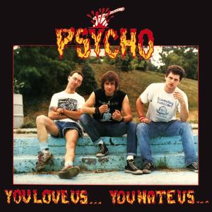 You Love Us - You Hate Us - Psycho - Musik - RADIATION REISSUES - 8033706212769 - March 20, 2012