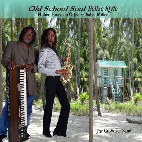 Old School Soul Belize Style - Hubert Emerson Ortis - Musik - Hubert Emerson Ortis - 0029882563779 - July 20, 2013