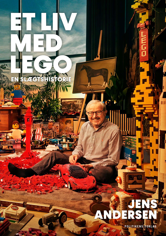 Et liv med LEGO - Jens Andersen - Bøger - Politikens Forlag - 9788740062779 - September 16, 2021
