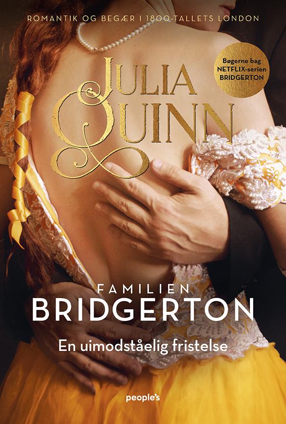 Familien Bridgerton: Bridgerton. En uimodståelig fristelse - Julia Quinn - Bøger - People'sPress - 9788772383781 - August 26, 2021