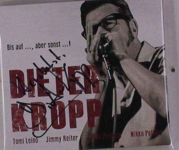Bis auf... aber sonst...! (handsigniert) - Dieter Kropp - Musik -  - 0000010470791 -
