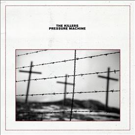 Pressure Machine - The Killers - Musik - UNIVERSAL MUSIC - 0602438291793 - August 13, 2021