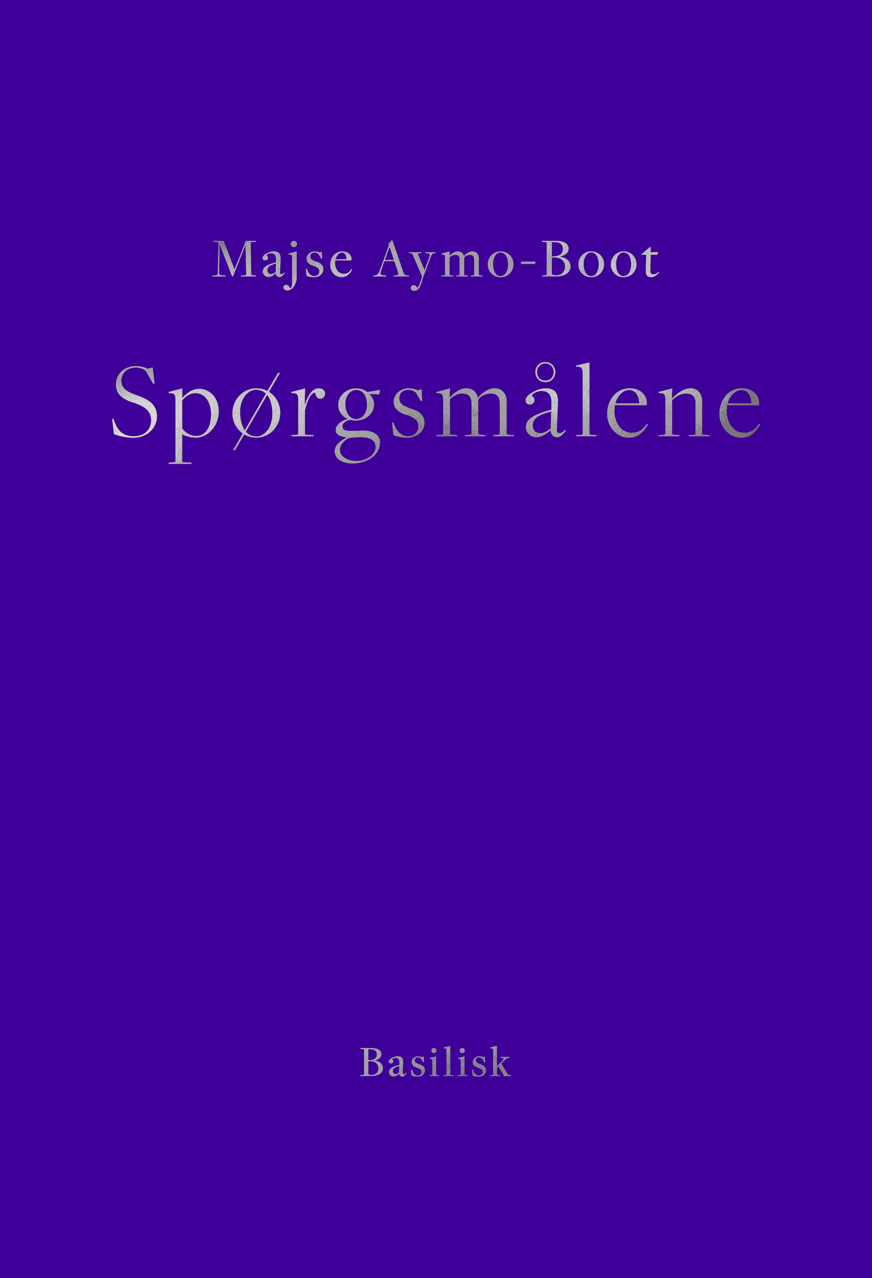 Serie B: Spørgsmålene - Majse Aymo-Boot - Bøger - Forlaget Basilsik - 9788793077812 - July 21, 2021