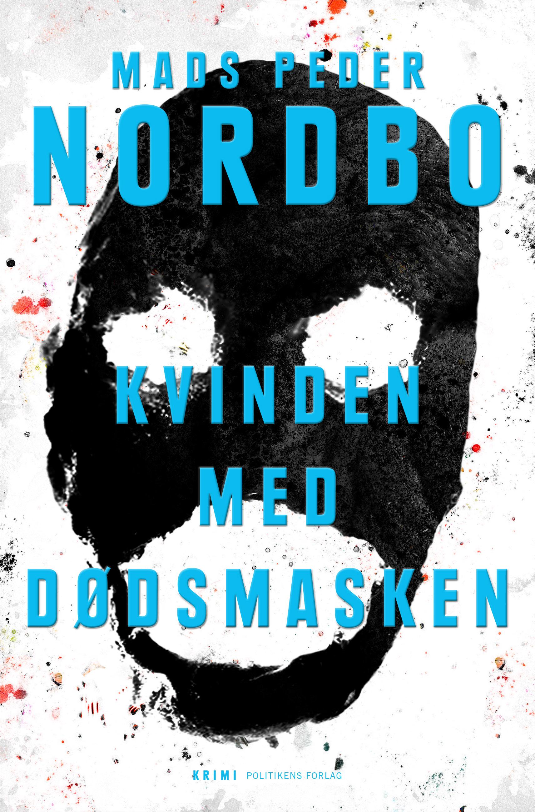 Kvinden med dødsmasken - Mads Peder Nordbo - Bøger - Politikens Forlag - 9788740050813 - August 16, 2019