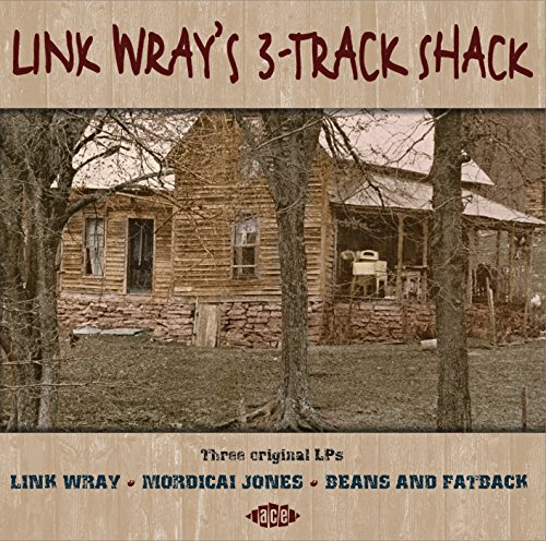 Link WrayS 3-Track Shack - Link Wray - Musik - ACE RECORDS - 0029667073820 - August 28, 2015