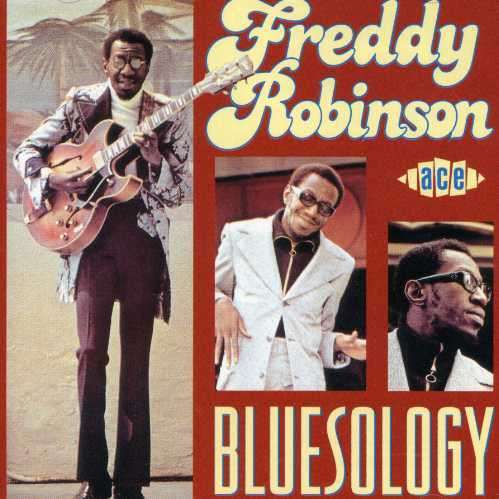 Bluesology - Freddy Robinson - Musik - ACE - 0029667172820 - July 26, 1999