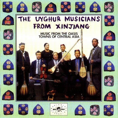 Music From Oasis Towns XINJIANG / ...OF CENTRAL ASIA - Uyghur Musicians From Xin - Musik - GLOBESTYLE - 0029667309820 - October 12, 2000