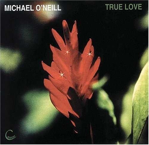 True Love - Michael O'neill - Musik - CREATCHY - 0029817991820 - May 14, 1969