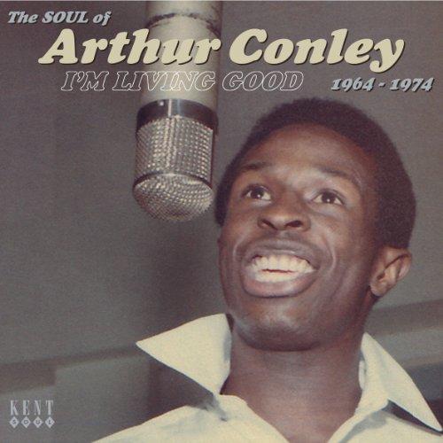 I'm Living Good 1964-1974 - Arthur Conley - Musik - KENT SOUL - 0029667235822 - November 21, 2011