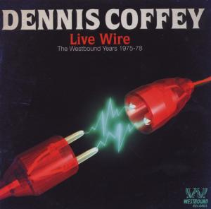 Live Wire The Westbound Years 1975 - Dennis Coffey - Musik - ACE RECORDS - 0029667714822 - December 1, 2008