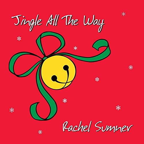 Jingle All the Way - Rachel Sumner - Musik - Rachel's Records - 0753791280822 - August 25, 2014