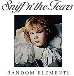 Random Elements - Sniff N the Tears - Musik - CHAPEL RECORDS - 0029667085823 - November 10, 2017
