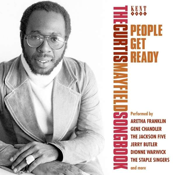 People Get Ready - The Curtis Mayfield Songbook - V/A - Musik - KENT SOUL - 0029667103824 - October 29, 2021