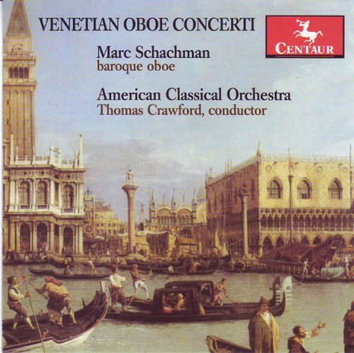 Venetian Oboe Concerti - Schachman - Musik - CENTAUR - 0044747310824 - March 21, 2012