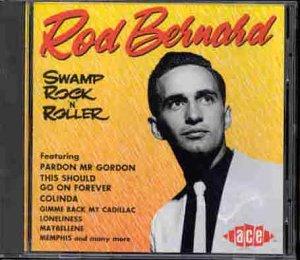 Swamp Rock 'n' Roller - Rod Bernard - Musik - ACE - 0029667148825 - May 31, 1994