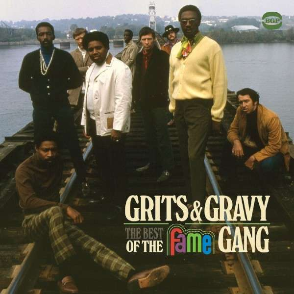 Grits & Gravy - The Best Of The Fame Gang - Fame Gang - Musik - BEAT GOES PUBLIC - 0029667528825 - April 13, 2015