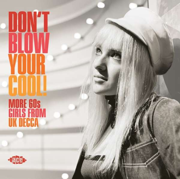 Dont Blow Your Cool More 60s Girls - Various Artists - Musik - ACE - 0029667097826 - May 29, 2020